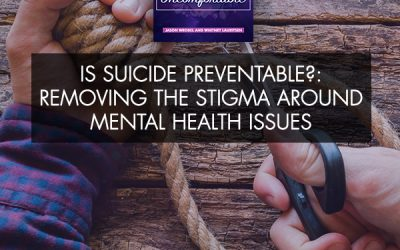 Is Suicide Preventable?: Removing The Stigma Around Mental Health Issues