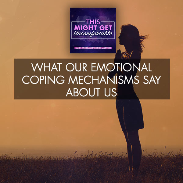 What Our Emotional Coping Mechanisms Say About Us
