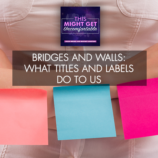Bridges And Walls: What Titles And Labels Do To Us