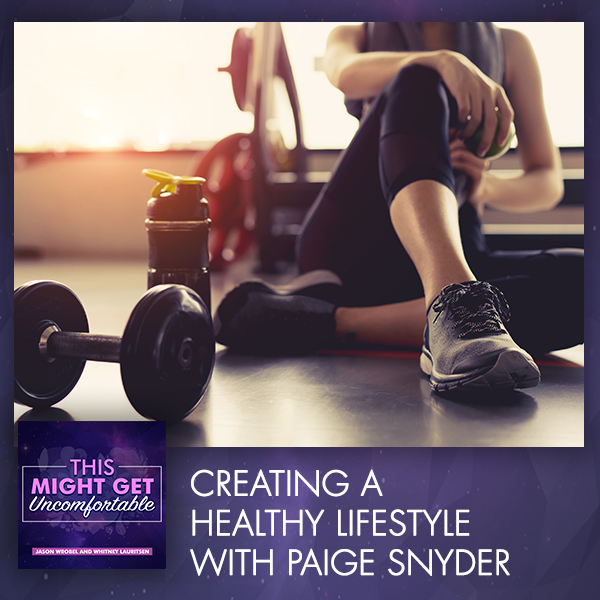 Creating A Healthy Lifestyle With Paige Snyder