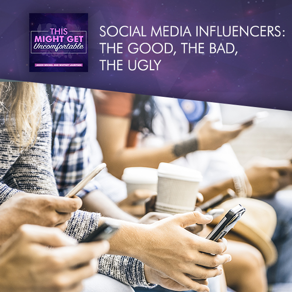 Social Media Influencers: The Good, The Bad, The Ugly