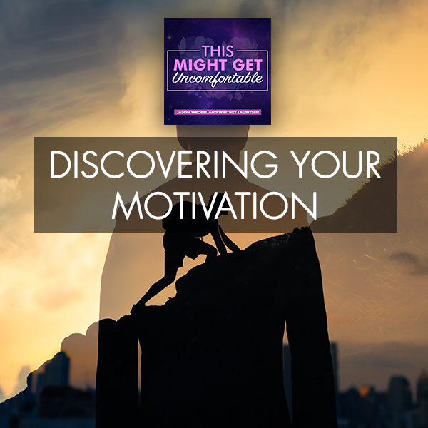 Discovering Your Motivation