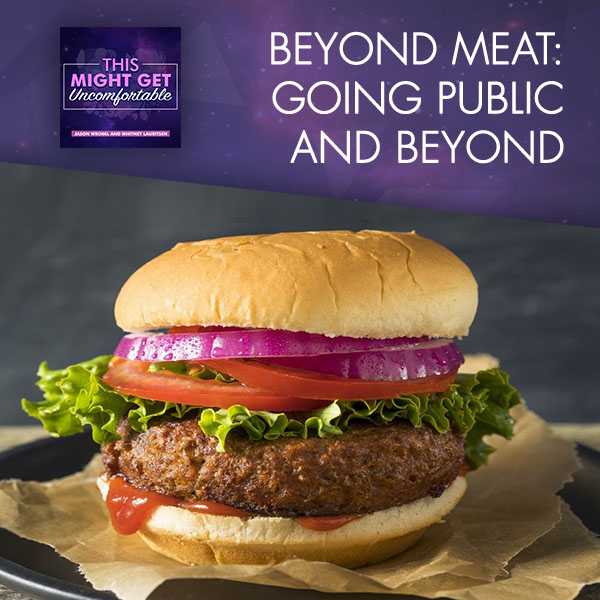 Beyond Meat: Going Public And Beyond