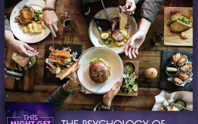 The Psychology of Eating and How Food Affects our Self Image