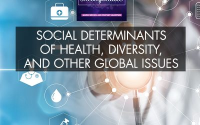 Social Determinants Of Health, Diversity, And Other Global Issues