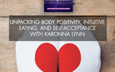 Unpacking Body Positivity, Intuitive Eating, And Self-Acceptance With KaRonna Lynn