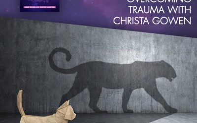 Self-Transformation: The Secret To Overcoming Trauma With Christa Gowen