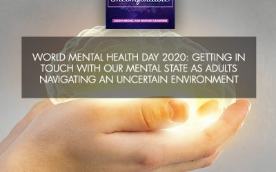 World Mental Health Day 2020: Getting In Touch With Our Mental State As Adults Navigating An Uncertain Environment