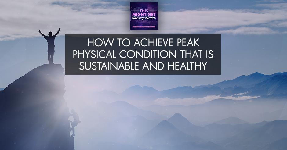MGU 145 | Achieve Peak Physical Condition