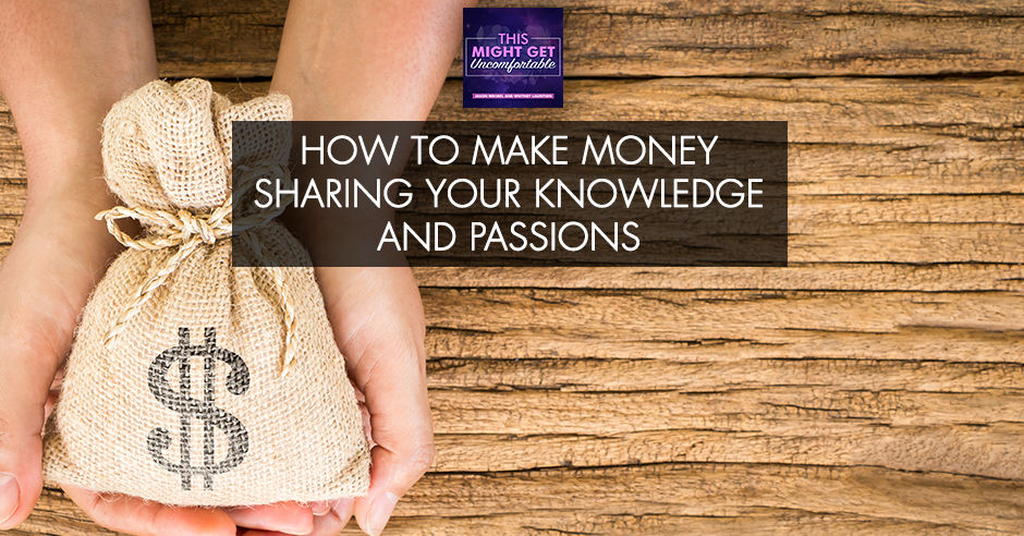 MGU 149 | Making Money From Passion