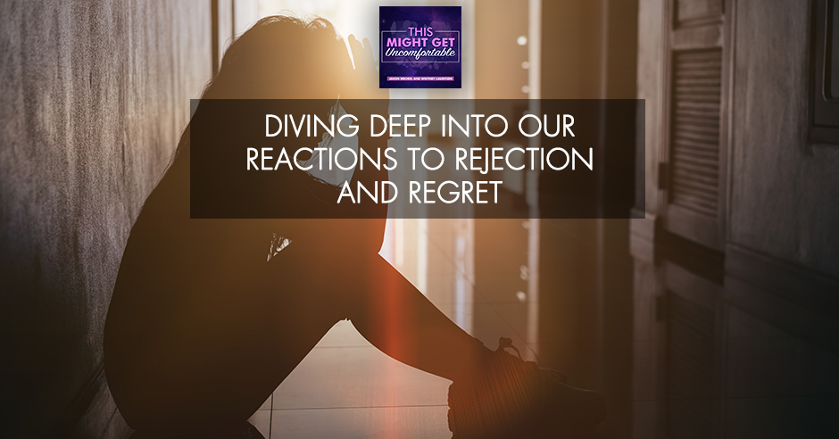 MGU 170 | Rejection And Regret