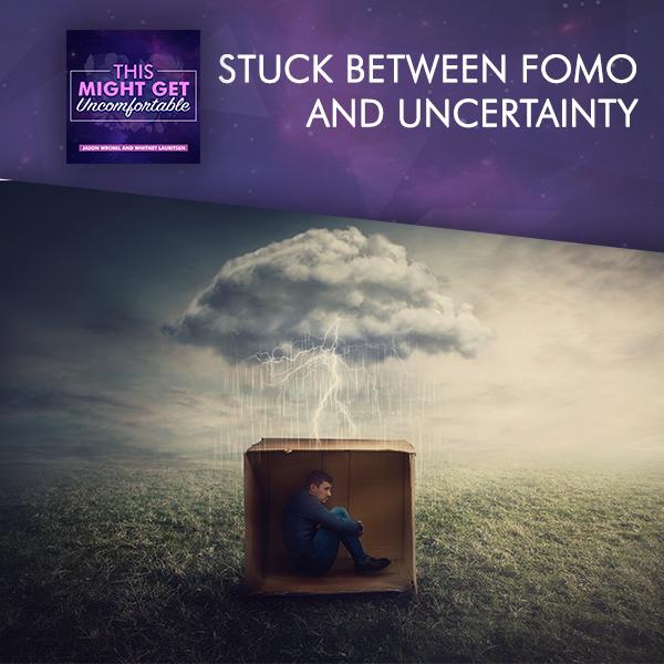 Stuck Between FOMO And Uncertainty