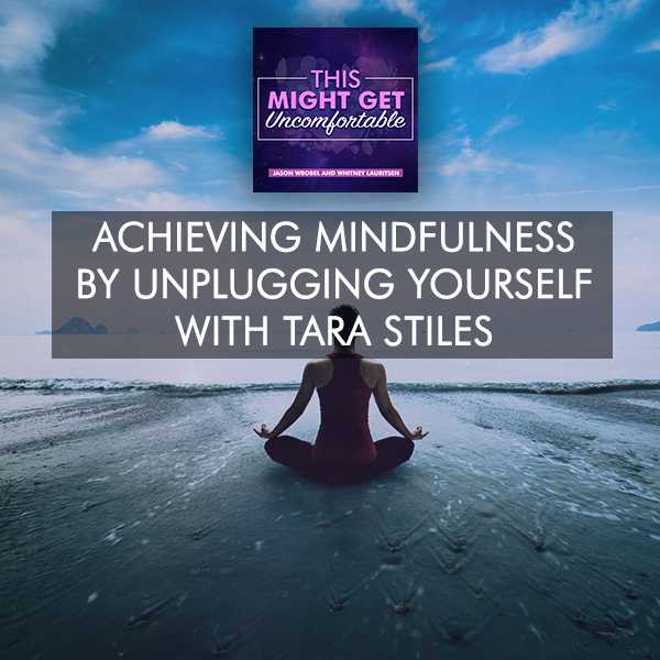 Achieving Mindfulness By Unplugging Yourself With Tara Stiles