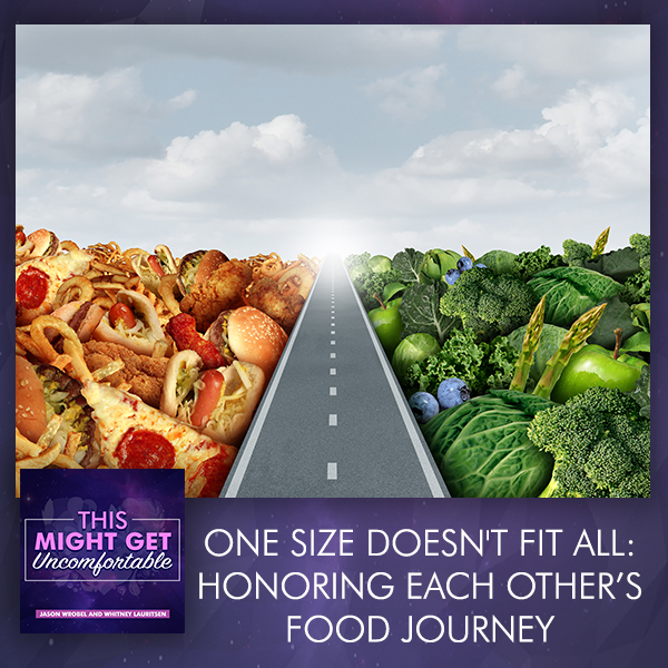One Size Doesn't Fit All: Honoring Each Other's Food Journey