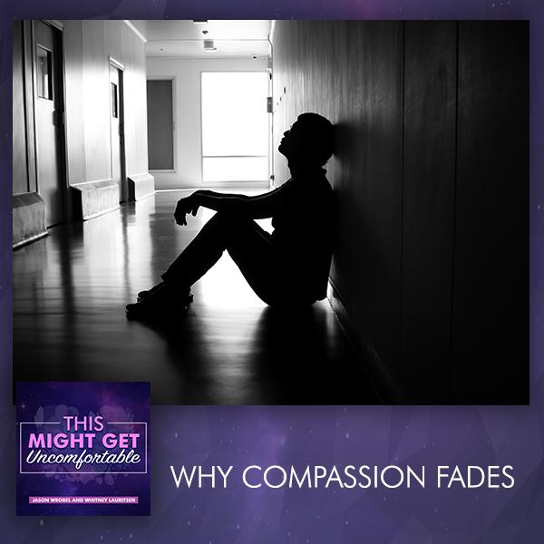 Why Compassion Fades