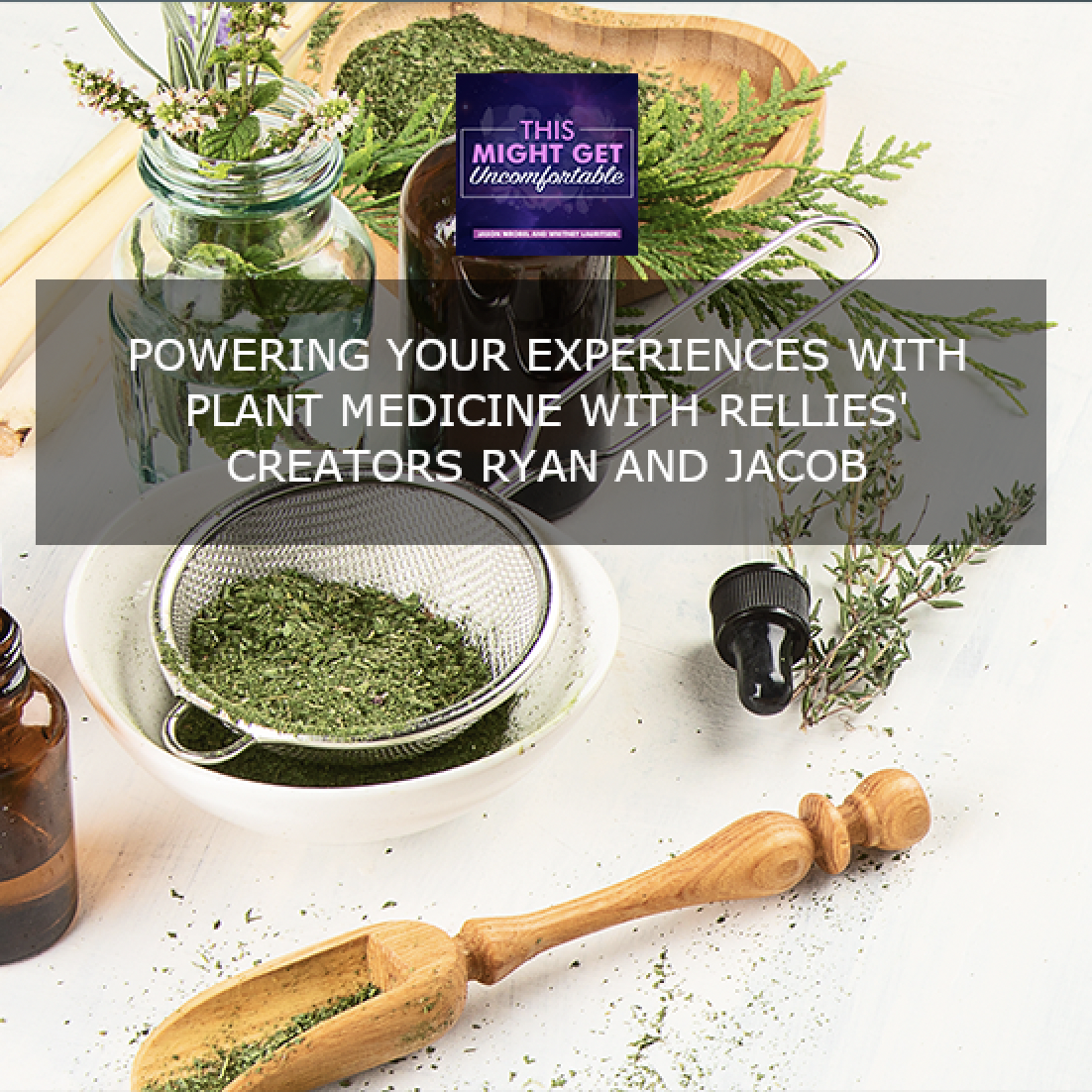 Powering Your Experiences With Plant Medicine With Rellies' Creators Ryan And Jacob