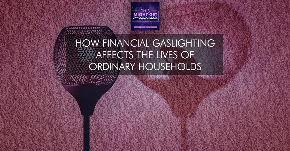 MGU 208 | Financial Gaslighting