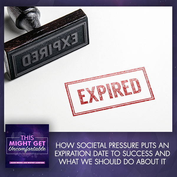 How Societal Pressure Puts An Expiration Date To Success And What We Should Do About It