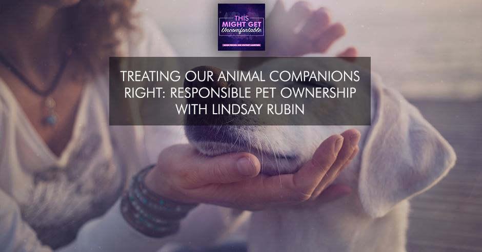 MGU 237 Lindsay Rubin   Responsible Pet Ownership