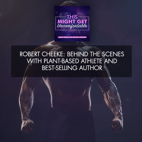 Robert Cheeke: Behind The Scenes With Plant-Based Athlete And Best-Selling Author