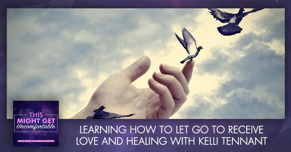 MGU 255 Kelli Tennant | Love And Healing