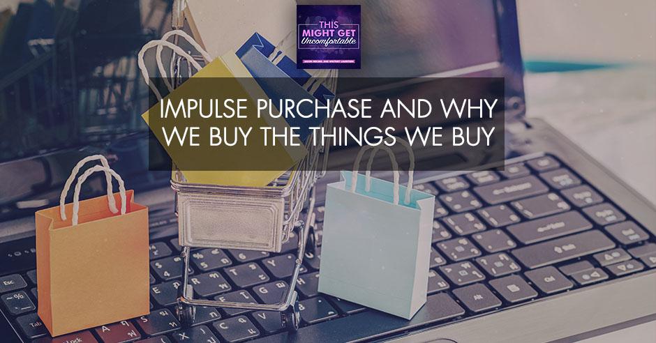 MGU 254 | Impulse Purchase