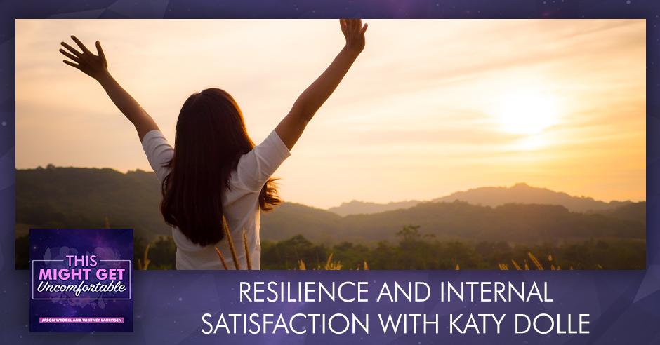 MGU 276 | Resilience And Internal Satisfaction
