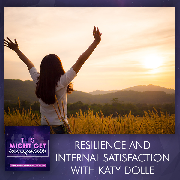Resilience And Internal Satisfaction With Katy Dolle