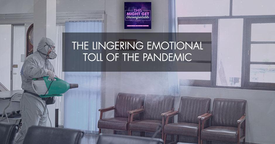MGU 268 | Pandemic Emotional Toll