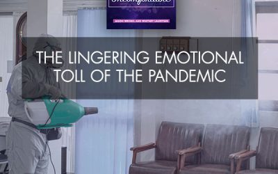 The Lingering Emotional Toll Of The Pandemic