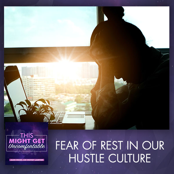 Fear Of Rest In Our Hustle Culture